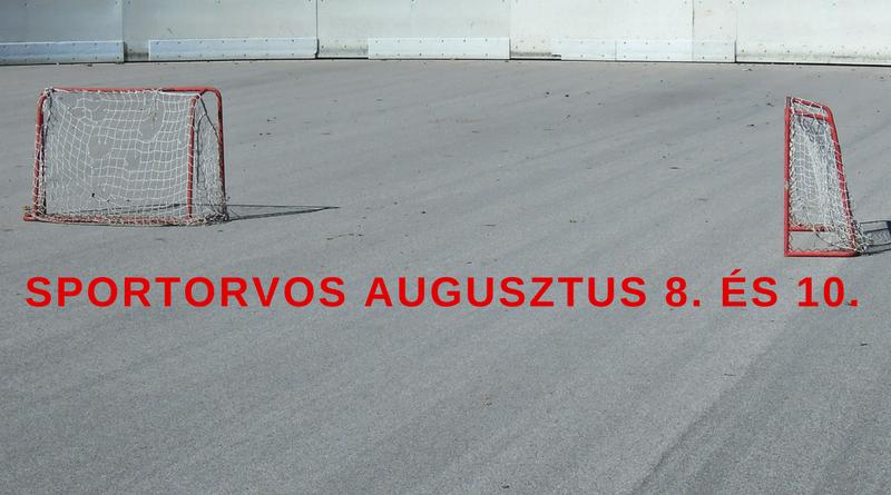 Sportorvosi vizsgálat augusztus 8-án és 10-én.